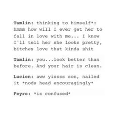 Please ignore those two swear words. Tamlin would never use such language.