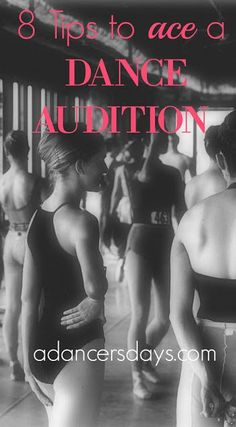 8 Tips to Ace a Dance Audition! Quick + informative read