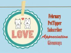 Our new PetTipper subscriber appreciation giveaways....every Tuesday in February!