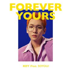 Key: Forever Yours - Capa If You Love Someone, Love You More Than, Forever Yours, Love You Forever, Shinee Albums, Pop Posters, Cd Cover Design, Single Forever, Google Play Music