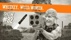 (#32) WHISKEY. WEED. WOMEN. with Steve Jessup (Wife's Old Dick)