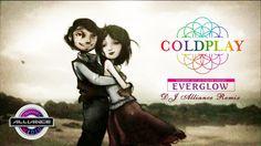 Coldplay - Everglow (DJ Alliance Remix)[Music Video 2017]