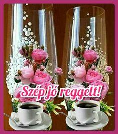 Good Morning, Glass Vase, Floral Arrangements, Buen Dia, Bonjour, Good Morning Wishes