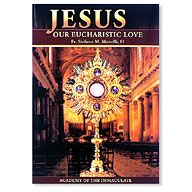 JESUS: OUR EUCHARISTIC LOVE