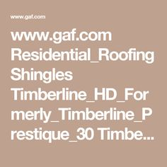 www.gaf.com Residential_Roofing Shingles Timberline_HD_Formerly_Timberline_Prestique_30 Timberline_HD_Brochure.pdf