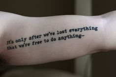 It's only after we've lost everything that we're free to do anything, Fight Club, quote, tattoo