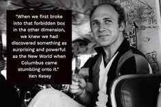 September 1935 – November was an American novelist, essayist, and countercultural Ken Kesey, Essayist, My Childhood Memories, Grateful Dead, When Us, Art Blog, Bestselling Author, Book Worms, Poems