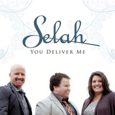 SELAH- my favorite group EVER!!! If you love God and music, you really must check them out