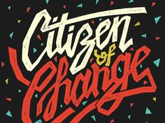 Citizen Of Change by Nathan Yoder