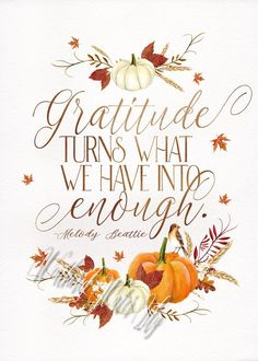 Fall Art - Gratitude turns what we have into enough. Digital Print, Thanksgiving Print, Thanksgiving Fall Art - Gratitude turns what we have into enough. Watercolor Images, Watercolor Paper, Gratitude Quotes, Grateful Quotes, Happy Fall Y'all, Autumn Art, Give Thanks, Fall Crafts, Fall Halloween