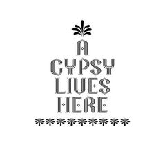 A gypsy lives here!