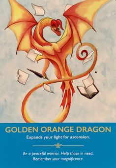 "Daily Angel Oracle Card: Golden Orange Dragon, from the Dragon Oracle Cards, by Diana Cooper artwork by Carla Morrow Golden Orange Dragon: ""Expands your light for ascension"" ""Be a…"