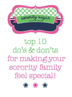 keep your family tree happy & the BEST BIG! <3 BLOG LINK:  http://sororitysugar.tumblr.com/post/33431509288/top-10-dos-donts-for-making-your-sorority-family#notes