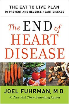 The End of Heart Disease: The Eat to Live Plan to Prevent and Reverse Heart Disease by Joel Fuhrman http://www.amazon.com/dp/0062249355/ref=cm_sw_r_pi_dp_SeyCwb0M2686E