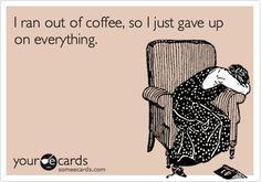 Give. Me. Coffee. NOW. (please) #nocoffee #coffee #humor