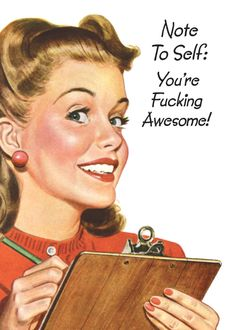 Note to Self: You're fucking awesome!     INSIDE: P.S. Happy Birthday