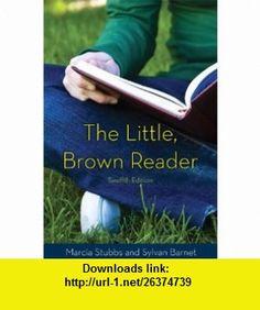 Little Brown Reader, The (12th Edition) (Mycomplab) (9780205028627) Marcia Stubbs, Sylvan Barnet , ISBN-10: 0205028624  , ISBN-13: 978-0205028627 ,  , tutorials , pdf , ebook , torrent , downloads , rapidshare , filesonic , hotfile , megaupload , fileserve