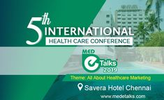 Healthcare Technology conference with live hands-on sessions on remote ICU Management, AIs and drone in healthcare, robotics, practice marketing and branding through Digital Marketing International Health, Getting To Know, Chennai, Keynote, Conference, Digital Marketing, Health Care, Medical, Trends