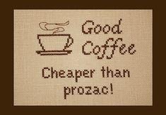 Good Coffee: Cheaper than prozac PDF Cross Stitch Pattern, Coffee Cross Stitch Pattern, Instant Download via Etsy