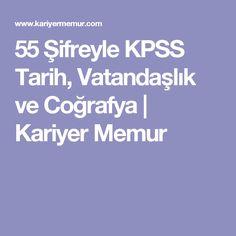 55 Şifreyle KPSS Tarih, Vatandaşlık ve Coğrafya | Kariyer Memur Study, How To Plan, Studio, Investigations, Studying, Research, Exploring