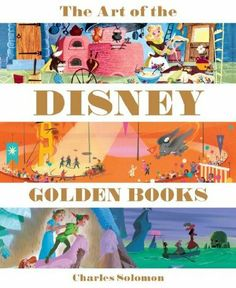 The Art of the Disney Golden Books: Amazon.it: Charles Solomon, Disney Storybook Artists: Libri in altre lingue