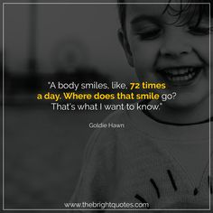 """""""A body smiles, like, 72 times a day. Where does that smile go? That's what I want to know."""" #smile #instagram #pinterest #quotes #quotesforher #smiling #goodmood #mood #insta #inspiration #keepsmiling #quotesoftheday #quoteoftheday #qotd #thebrightquotes #funny #boyfriend #girlfriend #captions"""
