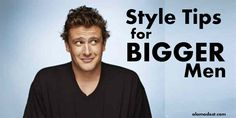 Style Tips To Help Embolden Bigger Men - À LA MODEST
