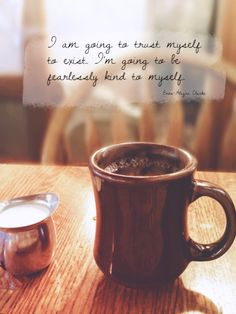 Fearlessly kind. #kindness #selfcare #quote