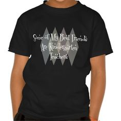 Some of My Best Friends Are Kindergarten Teachers T Shirt, Hoodie Sweatshirt