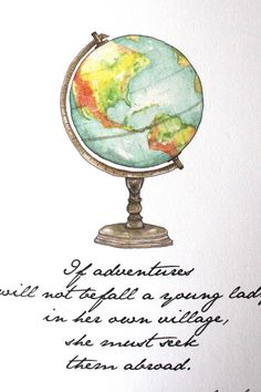 Jane Austen 5x7 Print - If Adventures will not befall a young lady Quote Globe Jane Austen Quote Travel Quote - Watercolor Print
