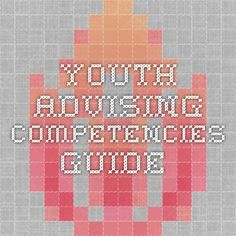 Youth advising competencies guide...