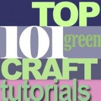 101 Free Green Craft Tutorials