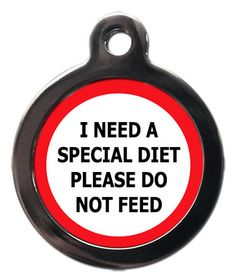 Buy I Need A Special Diet Please Do Not Feed Medical Pet ID Tag at PS Pet Tags with Free Delivery and a Lifetime Guarantee. All Tags Shipped Within 48 Hours!