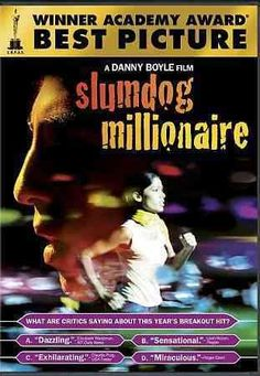 """Slumdog Millionaire [PN1997.2 .S565 2009]A Mumbai teen who grew up in the slums, becomes a contestant on the Indian version of """"Who Wants To Be A Millionaire?"""" He is arrested under suspicion of cheating, and while being interrogated, events from his life history are shown which explain why he knows the answers. Directors:Danny Boyle, Loveleen Tandan Writers:Simon Beaufoy (screenplay), Vikas Swarup (novel) Stars:Dev Patel, Saurabh Shukla, Anil Kapoor"""