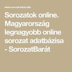 Sorozatok online. Magyarország legnagyobb online sorozat adatbázisa - SorozatBarát