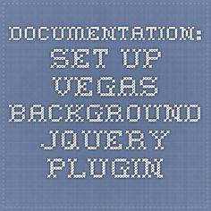 Documentation: Set Up - Vegas Background jQuery Plugin