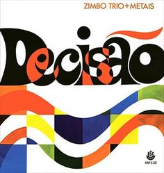 Bossa Nova: Zimbo Trio And Metais, Decisao, 1969