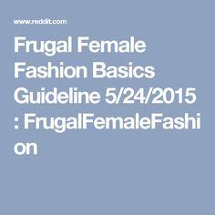 Frugal Female Fashion Basics Guideline 5/24/2015 : FrugalFemaleFashion