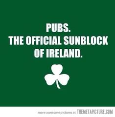 Who need sunblock? Funny Irish saying. Irish Eyes Are Smiling, Irish Pride, Irish Girls, Irish Blessing, Luck Of The Irish, Haha Funny, Funny Stuff, Funny Shit, Funny Humor