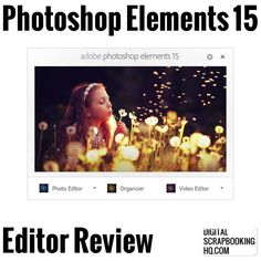Photoshop Elements 15 has been released! I'm excited about new features added as well as major improvements to performance of the Editor and the Organizer. #digiscrap #scrapbooking