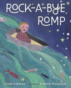 """""""Rock-a-Bye Romp"""", Linda Ashman (illustrated by Simona Mulazzani) 2016"""