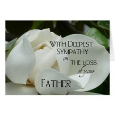 you have my sincere condolences on the loss of your father deepest sympathy sympathy quotes