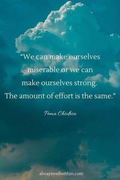 Pema Chodron, Keep Going, Effort, Moving Forward