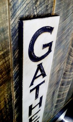 Vertical Gather Sign  Carved in a 40x10 Cypress by AmericanaSigns
