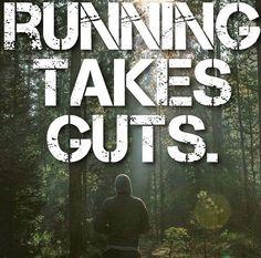 Running takes guts!
