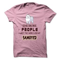 View images & photos of The More  People  Love My Samoyed t-shirts & hoodies