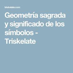 Geometría sagrada y significado de los símbolos - Triskelate