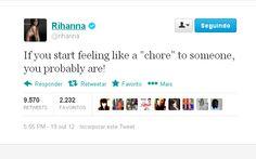 """""""Se você têm se sentido como um 'peso' na vida de alguém, é porque você provavelmente é!"""" Rihanna"""