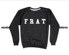FRAT Sweatshirt   College Sweater