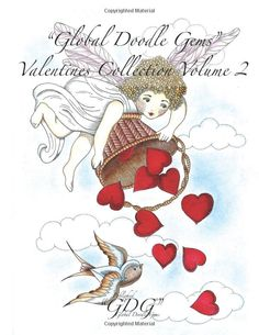 """""""Global Doodle Gems"""" Valentines Collection Volume 2: """"The Ultimate Coloring Book...an Epic Collection from Artists around the World! """" GDG Valentines Collection: Amazon.de: Global Doodle Gems: Fremdsprachige Bücher"""